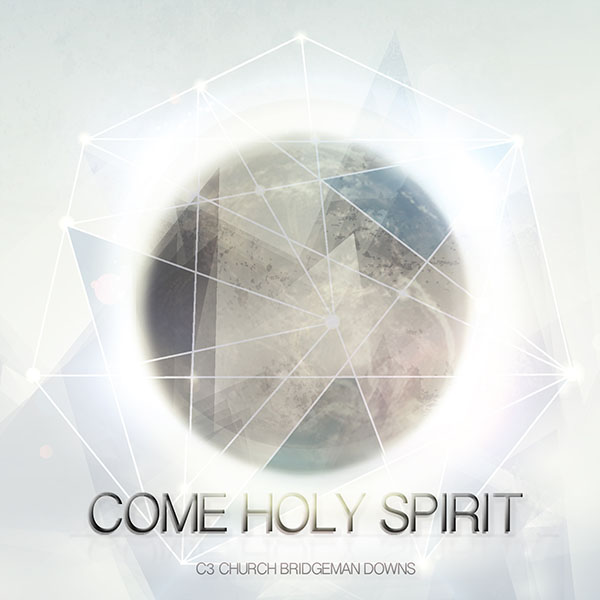 C3 Church Bridgeman Downs Album - Come Holy Spirit