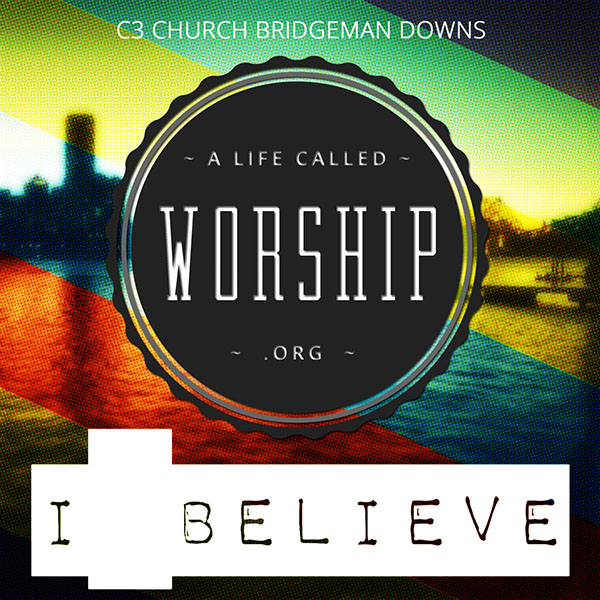C3 Church Bridgeman Downs Album - I Believe