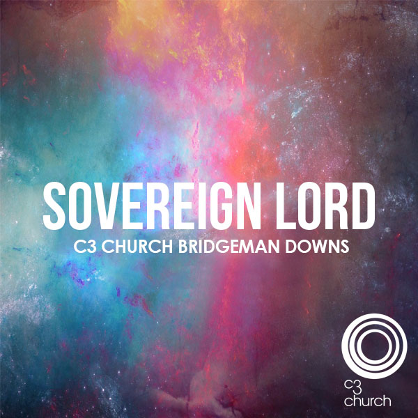 C3 Church Bridgeman Downs Album - Sovereign Lord